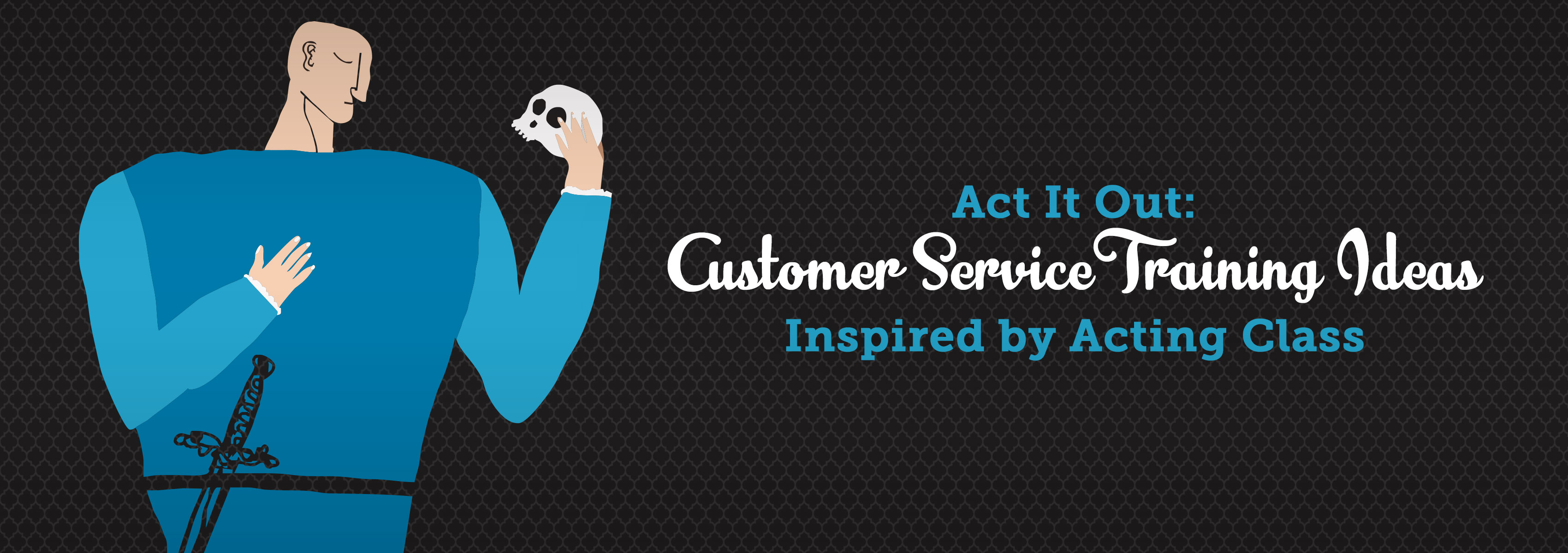 Act It Out: Customer Service Training Ideas Inspired by
