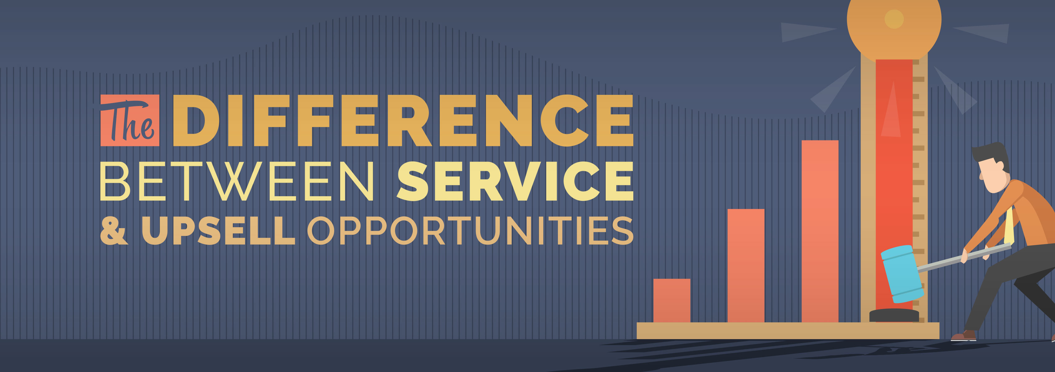 The Relationship Between Service & Upsell Opportunities